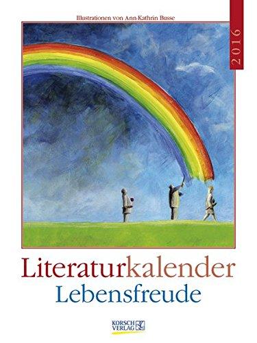 Lebensfreude 2016: Literatur-Wochenkalender
