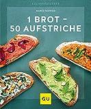 1 Brot - 50 Aufstriche (Jeden-Tag-Küche)