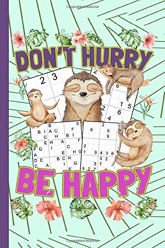 "Sudoku Pocket Size Travel Book - Don't Hurry Be Happy: 102 Easy to Hard Puzzles with Letters or Numbers on 4x4, 6x6 and 9x9 Grids, Sloth Cover (Ultralight Gear - 4x6"" Puzzle Books Vol 3)"