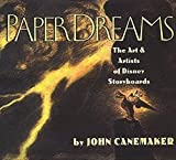 Paper Dreams: The Art And Artists Of Disney Storyboards - John Canemaker