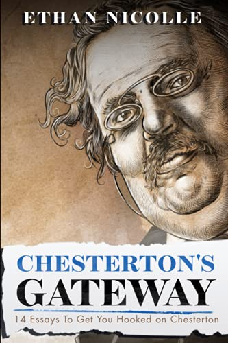 Chesterton's Gateway: 14 Essays To Get You Hooked On Chesterton