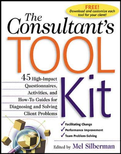 The Consultant's Toolkit: High-Impact Questionnaires, Activities and How-to Guides for Diagnosing an