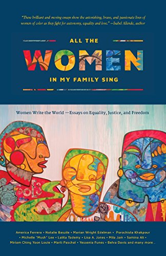 All the Women in My Family Sing: Women Write the World: Essays on Equality, Justice, and Freedom (Nothing But the Truth So Help Me God)