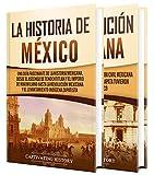 Historia de México: Una guía fascinante de la historia de México y...