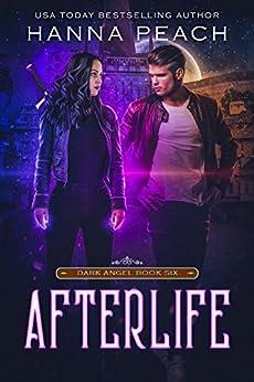 Afterlife: A New Adult Urban Fantasy (Dark Angel Saga Book 6) by [Hanna Peach, German Creative]