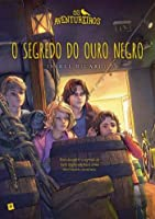 Os Aventureiros O Segredo do Ouro Negro (Portuguese Edition)