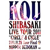 "Kou Shibasaki Live Tour 2011 ""CIRCLE & CYCLE"" 2011.11.28 Tour Final@NIPPON BUDOKAN [DVD]"