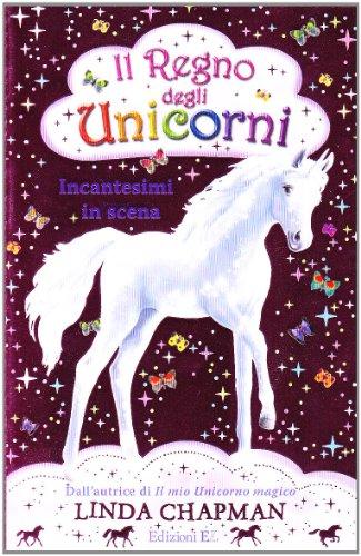 Incantesimi in scena. Il regno degli unicorni (Vol. 4)