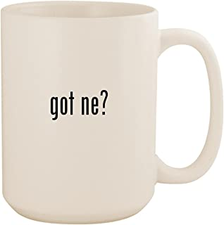 got Ne? - White 15oz Ceramic Coffee Mug Cup