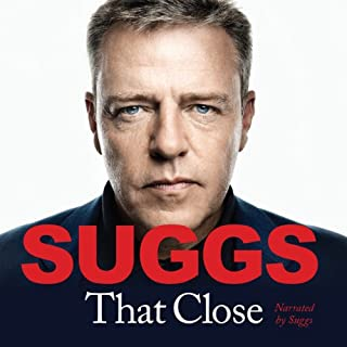 That Close                   By:                                                                                                                                 Suggs                               Narrated by:                                                                                                                                 Suggs                      Length: 7 hrs and 12 mins     262 ratings     Overall 4.5