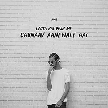 Lagta Hai Desh Me Chunaav Aanewale Hai