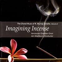 マリー・シェーファー合唱曲集3 - Imagining Incense - [ワールドコーラスコレクション] [from CANADA]