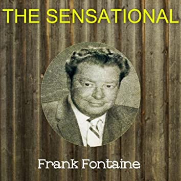 The Sensational Frank Fontaine