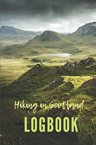 Hiking in Scotland Logbook: Guided Journal with Template Pages to Record Sixty Hikes.