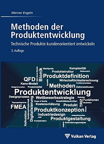 Methoden der Produktentwicklung: Technische Produkte kundenorientiert entwickeln