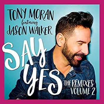 Say Yes (The Remixes, Vol. 2)
