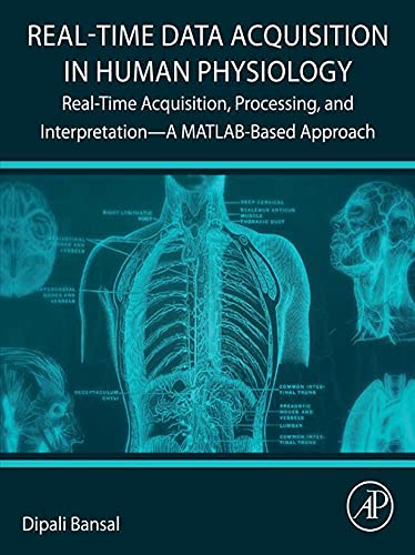 Real-Time Data Acquisition in Human Physiology: Real-Time Acquisition, Processing, and Interpretation—A MATLAB-Based Approach (English Edition)