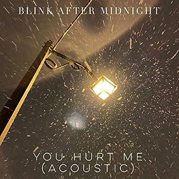 You Hurt Me (Acoustic)