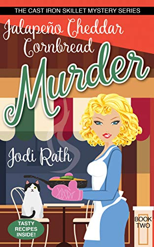 Jalapeno Cheddar Cornbread Murder (The Cast Iron Skillet Mystery Series Book 2)