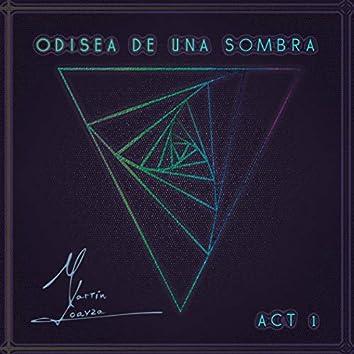 Odisea De Una Sombra: Act 1