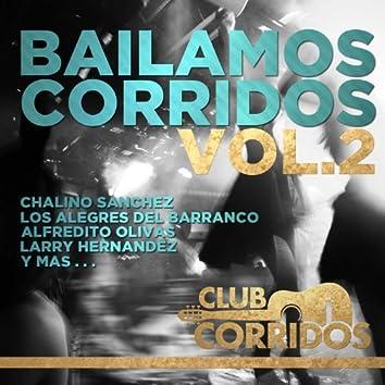 Club Corridos: Bailamos Corridos Vol. 2 - Chalino Sanchez, Los Alegres del Barranco, Alfredito Olivas, Larry Hernandez y Mas