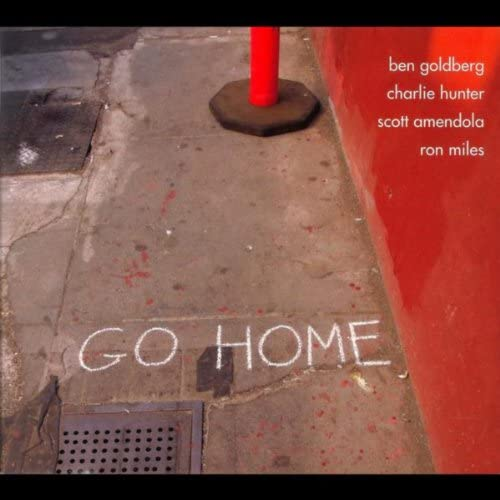 Go Home feat. Ben Goldberg, チャーリー・ハンター, スコット・アメンドラ & Ron Miles