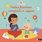 Petites histoires et comptines à signer avec bébé - Dès 5 mois de Nathanaelle Bouhier-Charles