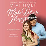 Make-Believe Honeymoon: Make-Believe Series, Book 3 - Vivi Holt