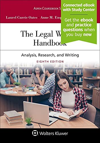 Compare Textbook Prices for The Legal Writing Handbook: Analysis, Research, and Writing [Connected eBook with Study Center] Aspen Coursebook 8 Edition ISBN 9781543830415 by Laurel Currie Oates,Anne Enquist,Jeremy Francis