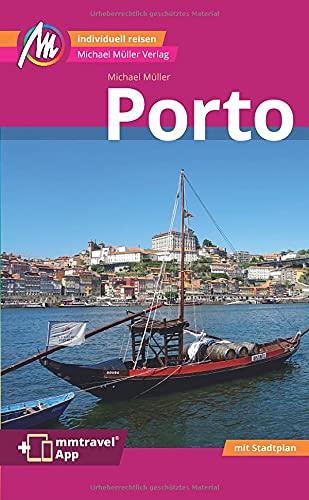 Porto MM-City Reiseführer Michael Müller Verlag: Individuell reisen mit vielen praktischen Tipps. Inkl. Freischaltcode zur ausführlichen App mmtravel.com