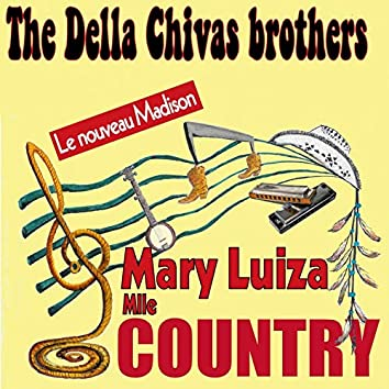 Mary luiza : mlle country (feat. Freddy Della, Christian Chiva) [Le nouveau Madison]