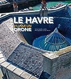 Le Havre vue par un drone