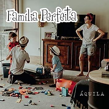 Família Perfeita
