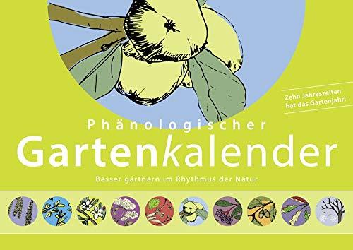 Phänologischer Gartenkalender: Besser gärtnern im Rhythmus der Natur