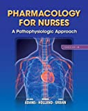 Pharmacology for Nurses: A Pathophysiologic Approach Plus NEW MyNursingLab with Pearson eText (24-month access) -- Access Card Package (4th Edition)