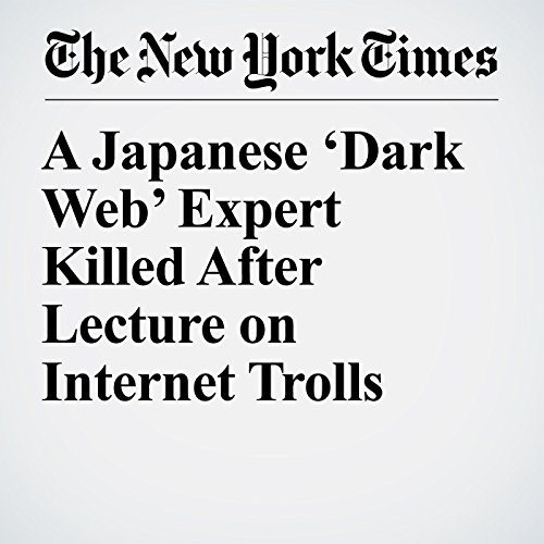 A Japanese 'Dark Web' Expert Killed After Lecture on Internet Trolls copertina