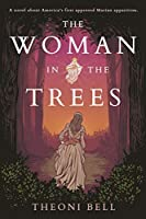 The Woman in the Trees: A novel about America's first approved Marian apparition