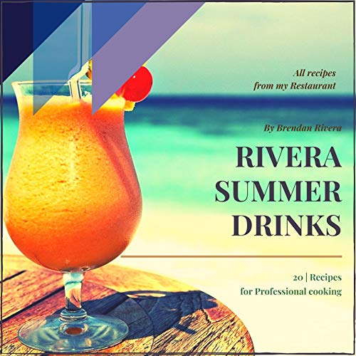 Rivera Summer Drinks: 20 | Recipes for Professional cooking (English Edition)