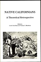 Native Californians: A Theoretical Retrospective
