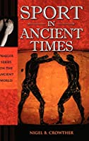 Sport in Ancient Times (Praeger Series on the Ancient World)