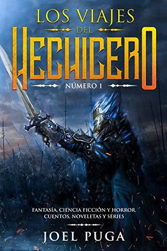 Los Viajes del Hechicero numero 1: Fantasía, Ciencia Ficción y Horror. Cuentos, Noveletas y Series.