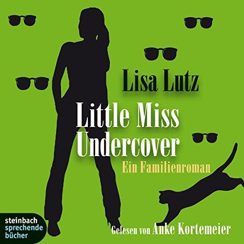 Little Miss Undercover. Ein Familienroman audiobook cover art