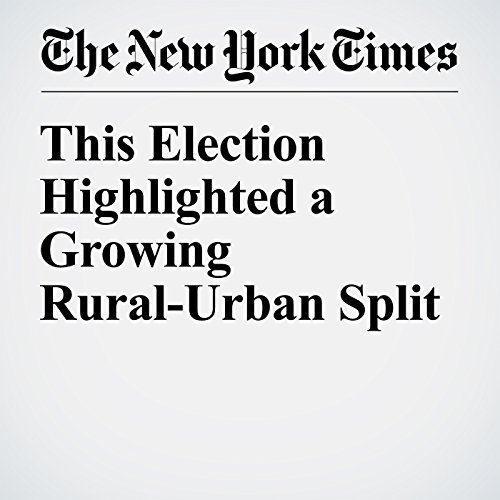 This Election Highlighted a Growing Rural-Urban Split cover art
