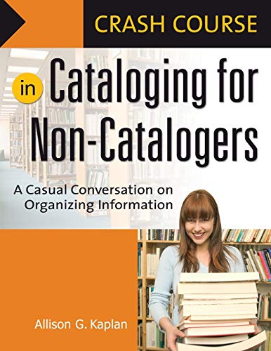 Crash Course in Cataloging for Non-Catalogers: A Casual...