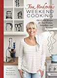 Tina Nordstrom s Weekend Cooking: Old & New Recipes for Your Fridays, Saturdays, and Sundays