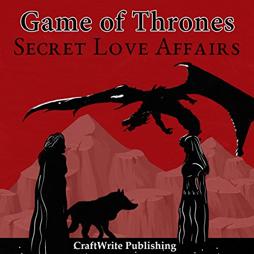 Game of Thrones: Secret Love Affairs audiobook cover art