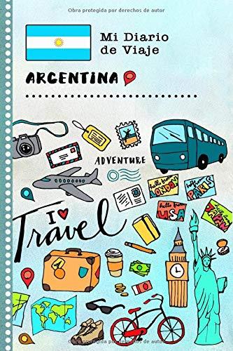 Argentina Mi Diario de Viaje: Libro de Registro de Viajes Guiado Infantil - Cuaderno de Recuerdos de Actividades en Vacaciones para Escribir, Dibujar, Afirmaciones de Gratitud para Niños y Niñas