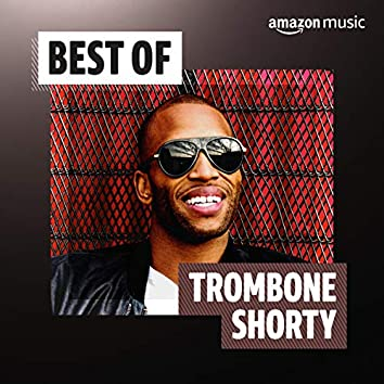 Best of Trombone Shorty