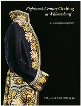 Eighteenth-Century Clothing at Williamsburg (Williamsburg Decorative Arts Series)