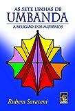 As Sete Linhas de Umbanda. A Religião dos Mistérios